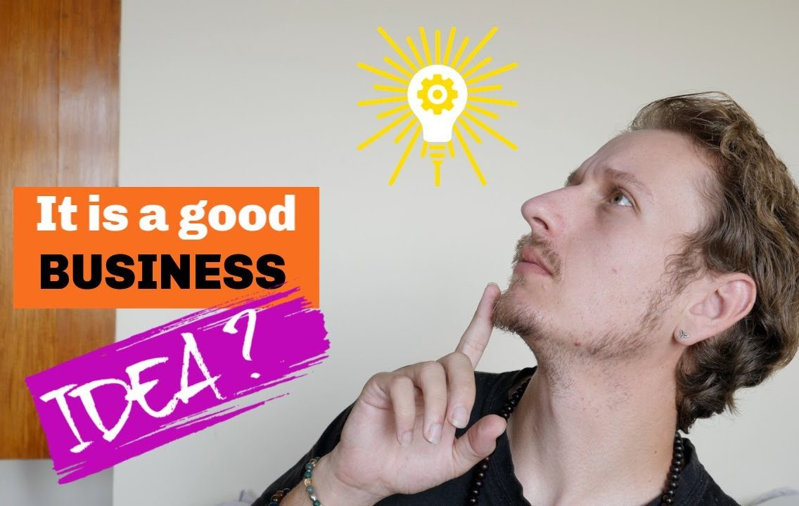 How to know if your business idea is good